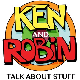 Ken and Robin Talk About Stuff - Podcast Logo