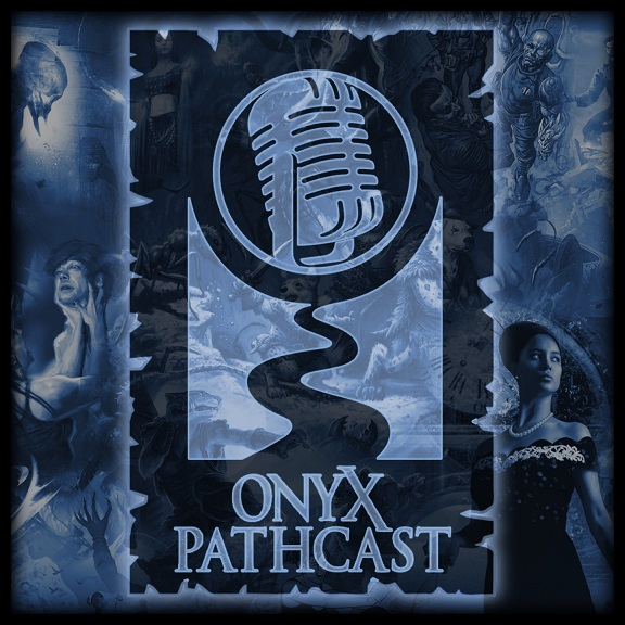 Podcast-Digest (EN): Onyx Pathcast #6 (Interview mit Rich), sowie die Episoden #7 bis #11