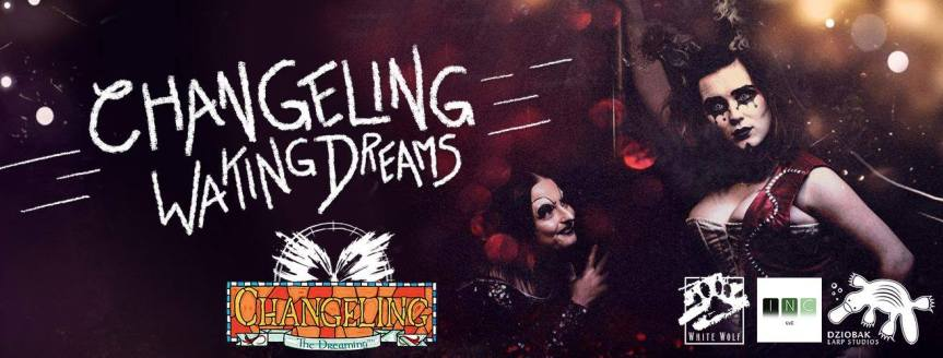 Changeling the Dreaming - Waking Dreams - Blockbuster Larp und Festival (Banner)