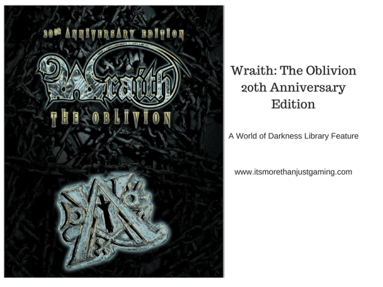 Blog Artikel: It's More Than Just Gaming - Wraith The Oblivion 20th Anniversary Edition