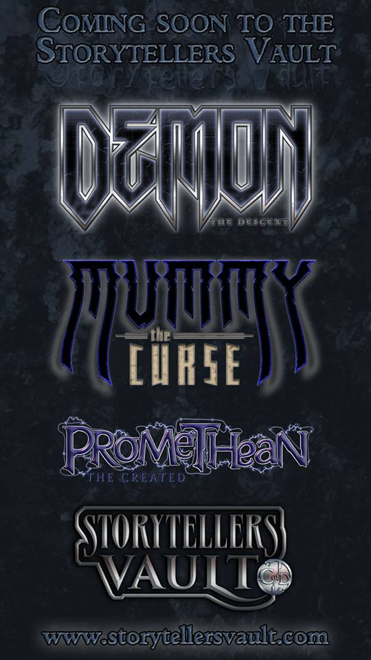 Storytellers Vault - Chronicles Of Darkness - Ankündigung von Demon: The Fallen, Mummy: The Curse & Promethean: The Created