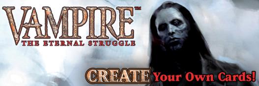 Vampire: The Eternal Struggle - Create Your Own Cards - Erschaffe Deine Eigenen Karten
