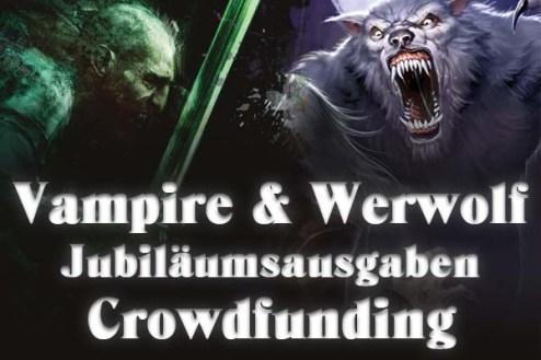 Ulisses Spiele - Vampire & Werwolf: Die Jubiläumsausgaben Crowdfunding - Thumbnail des Projekts