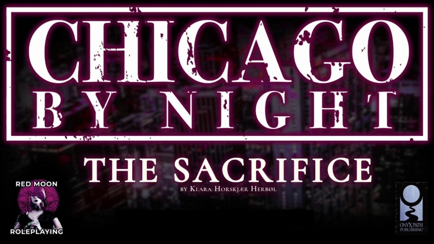 Red Moon Roleplaying: Chicago by Night: The Sacrifice, No Man is an Island Staffelfinale und ENnie für den Podcast
