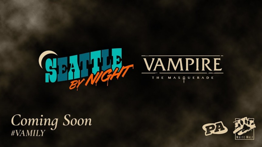 Bald bei Penny Arcade: (V5) Seattle By Night auf Twitch!