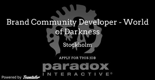 "Paradox Interactive - Stellenausschreibung ""Brand Community Manager - World of Darkness"""
