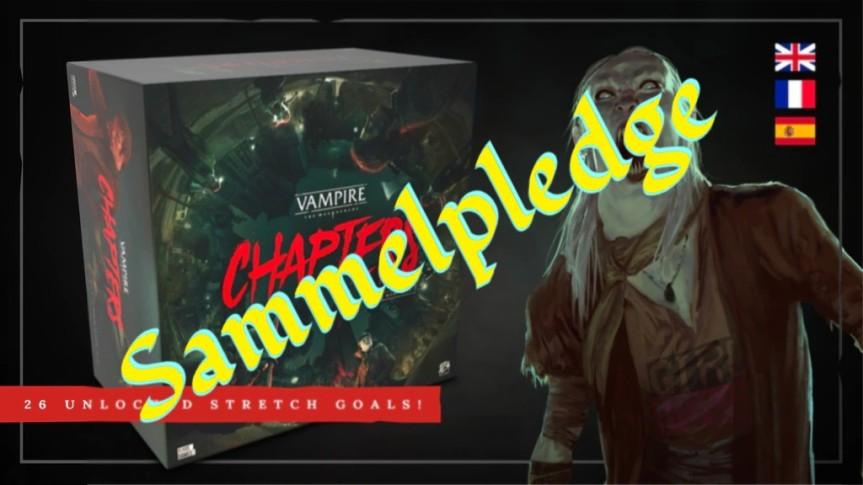 Kickstarter Vorstellung & Sammelpledge: Vampire The Masquerade –CHAPTERS