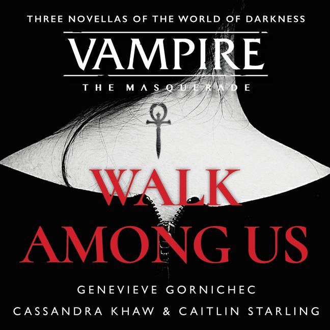 Vampire: The Masquerade - Walk Among Us - Genevieve Gornichec, Cassandra Khaw & Caitlin Starling - Harper Collins