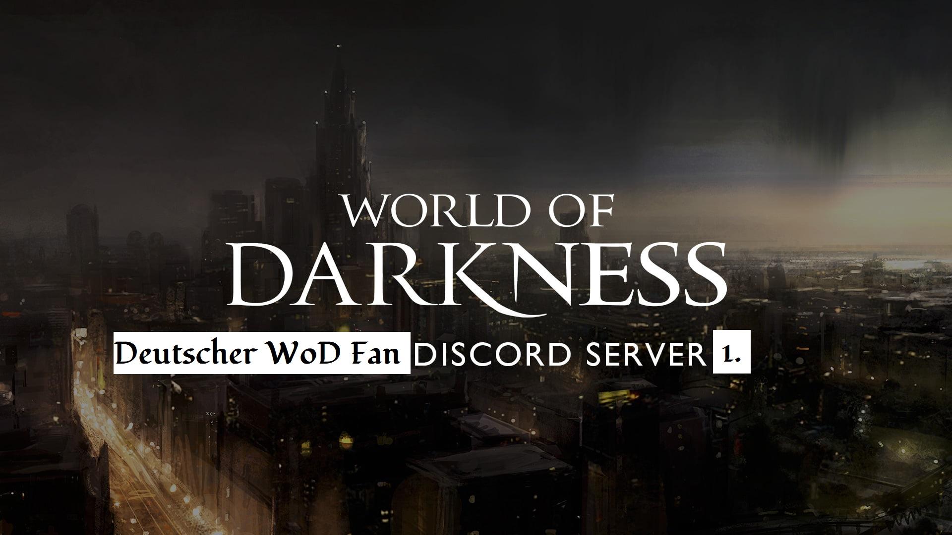 Welt der Dunkelheit - Deutschsprachiger Discord Server