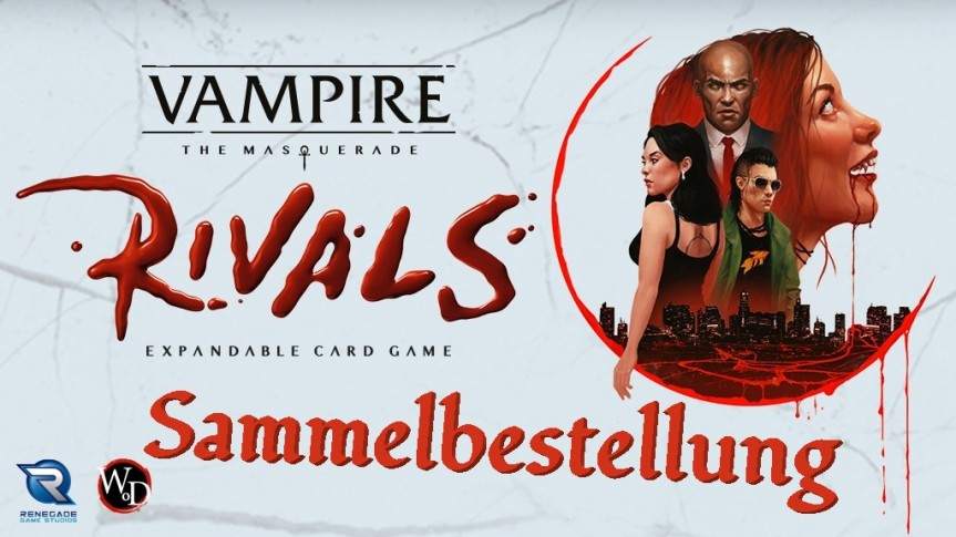 Kickstarter Vorstellung & Sammel-Pledge: Vampire The Masquerade – Rivals