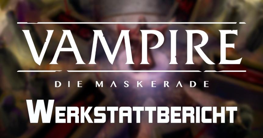 Ulisses Werkstattbericht - 07 April - Vampire V5 — Die Maskerade